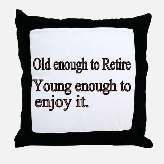 Old enough to Retire Throw Pillow