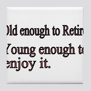 Old enough to Retire Tile Coaster