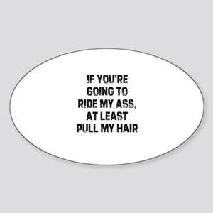 If you're going to ride my as Oval Sticker