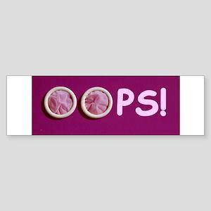 OOPS! unplanned pregnancy Bumper Sticker