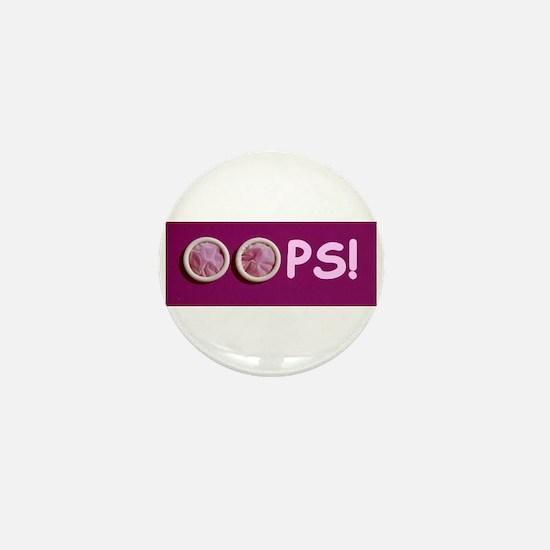 OOPS! unplanned pregnancy Mini Button