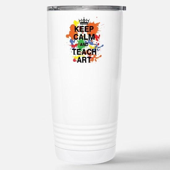 Keep Calm Teach Art Travel Mug