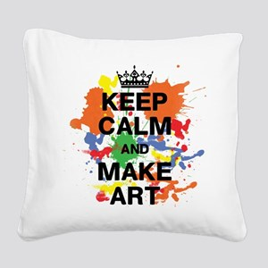 Keep Calm and Make Art Square Canvas Pillow