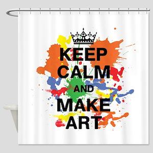 Keep Calm and Make Art Shower Curtain