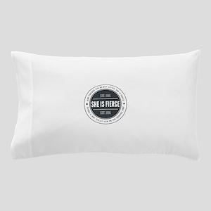 She is Fierce Badge Pillow Case