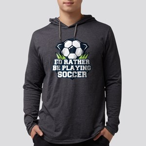 Rather Be Playing Soccer Mens Hooded Shirt