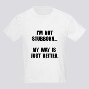 Not Stubborn T-Shirt