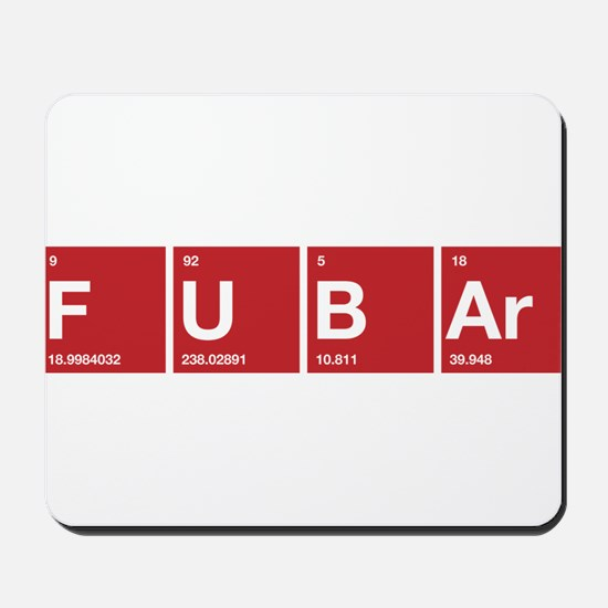 FUBAr Fd up beyond all repair Mousepad