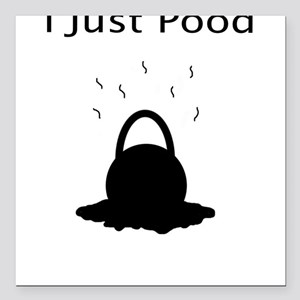 "I Just Pood Square Car Magnet 3"" x 3"""
