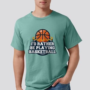 Rather Be Playing Basket Mens Comfort Colors Shirt