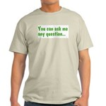 """Ask Me Any Question"" Gray T-Shirt"