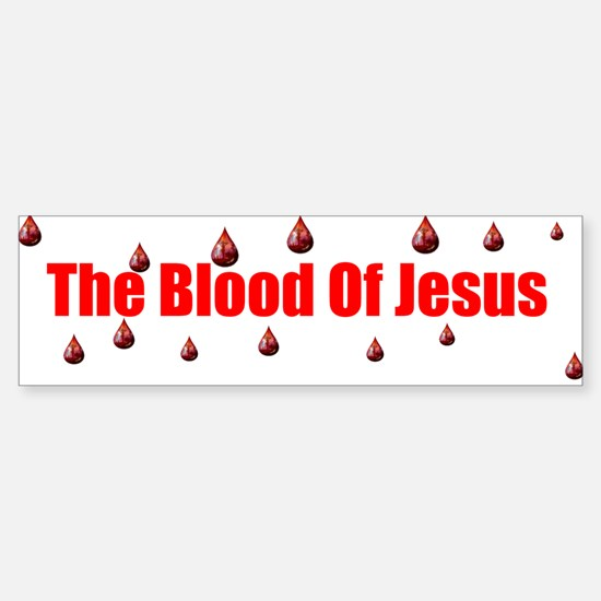 the blood of jesus Bumper Bumper Bumper Sticker