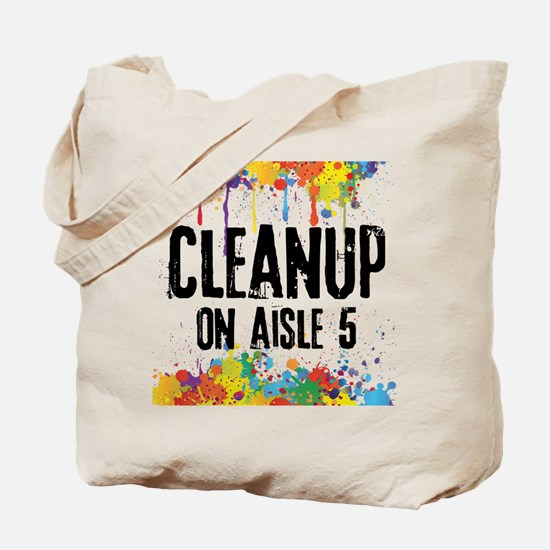 Cleanup on Aisle 5 Tote Bag