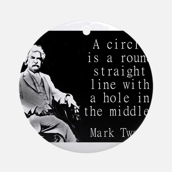 A Circle Is A Round Straight Line - Twain Round Or