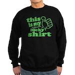 My Lucky Shirt Sweatshirt