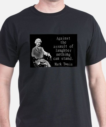 Against The Assault Of Laughter - Twain T-Shirt