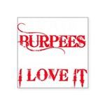 I Hate Burpees Square Sticker 3