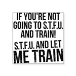 stup and let me train Square Sticker 3