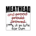 meathead-and-prood Square Sticker 3