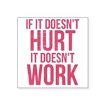 If it doesnt hurt Square Sticker 3
