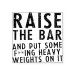 raise-the-bar Square Sticker 3