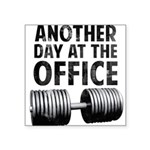 another-day-in-the-office Square Sticker 3
