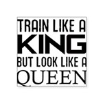 train-like-a-king-but-look-like-a-queen Square
