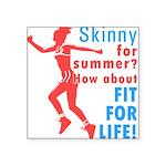 skinny-for-summer Square Sticker 3