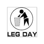 leg-day-bin Square Sticker 3