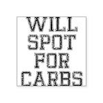 will-spot-for-carbs Square Sticker 3