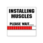 installing-muscles Square Sticker 3