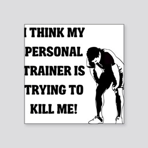 """i-think-my-personal-trainer Square Sticker 3"""""""