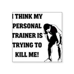 i-think-my-personal-trainer Square Sticker 3