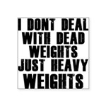 dead-weights Square Sticker 3