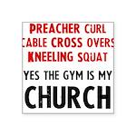 gym-is-my-church Square Sticker 3