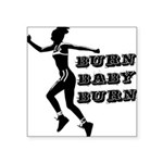 burn-baby-burn Square Sticker 3