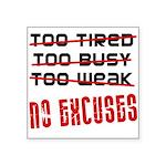 no-excuses Square Sticker 3