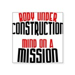 body-under-construction-mind-on-a-mission Squa