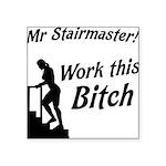 mr-stairmaster Square Sticker 3