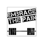 embrace-the-pain Square Sticker 3
