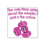 the-only-thing-girly Square Sticker 3