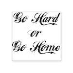 go-hard Square Sticker 3