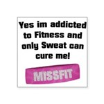 addicted-to-fitness Square Sticker 3