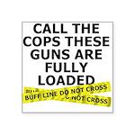 call-the-cops Square Sticker 3