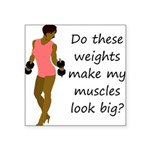 do-these-weights-black Square Sticker 3