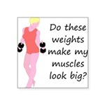 do-these-weights Square Sticker 3