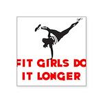 Fit-girls-do-it-longer Square Sticker 3