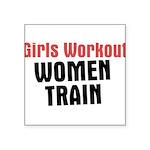 girls-workout-women-train Square Sticker 3