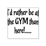 id-rather-be-at-the-gym Square Sticker 3