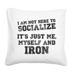 Im not here to socialize Square Canvas Pillow